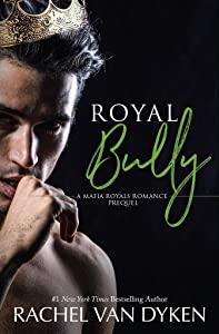 Royal Bully (Mafia Royals, #0.5)