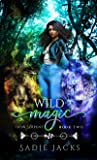 Wild Magic (Iron Serpent Chronicles, #2)