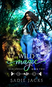 Wild Magic (Iron Serpent Chronicles, #2)