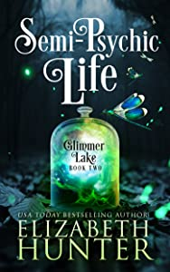 Semi-Psychic Life (Glimmer Lake, #2)