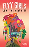 Lux: The New Girl (Flyy Girls, #1)