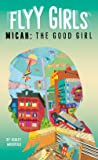 Micah: The Good Girl (Flyy Girls, #2)