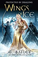 Wings of Ice (Protected by Dragons, #1)