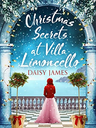 Christmas Secrets at Villa Limoncello by Daisy James