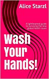 Wash Your Hands! by Alice Starzl