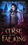Curse of the Fae King (Dark Faerie Court, #1)