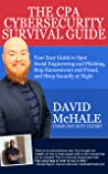 The CPA Cybersecurity Survival Guide by David McHale