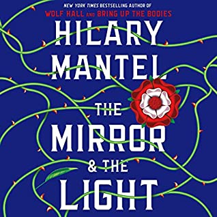 The Mirror & the Light (Thomas Cromwell, #3)