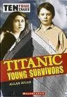 Titanic Young Survivors (Ten True Tales)