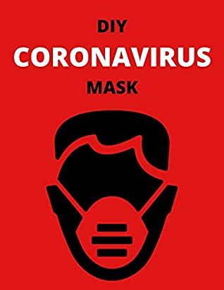 DIY Coronavirus Mask: How to find true virus-filtering material from your local Wal-Mart when all the masks are gone