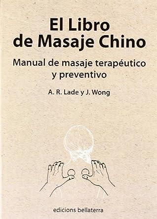 El libro de masaje chino : manual de masaje terapéutico y preventivo
