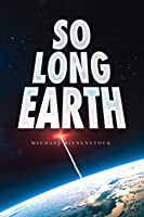 So Long Earth