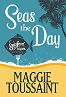 Seas the Day (A Seafood Capers Mystery)