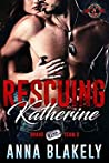 Rescuing Katherine (Special Forces: Operation Alpha) (Bravo RISC Team, #2)