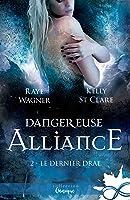 Dangereuse alliance: Le Dernier Drae, T2