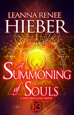 A Summoning of Souls (Spectral City #3) by Leanna Renee Hieber