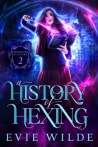 A History of Hexing (Enchanted Academy, #2)