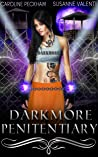 Darkmore Penitentiary (Supernatural Prison for Dark Fae, #1)