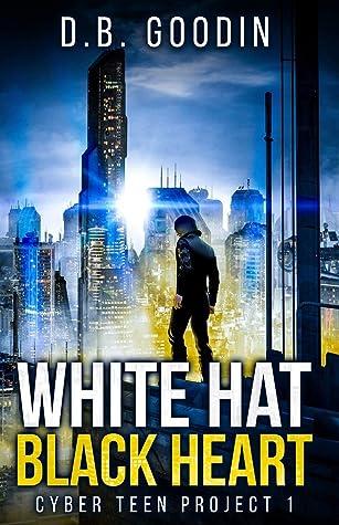 White Hat Black Heart by D.B. Goodin