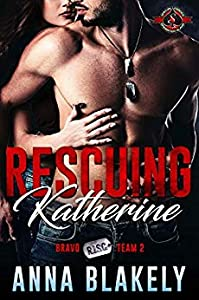 Rescuing Katherine (Special Forces: Operation Alpha / Bravo RISC Team #2)