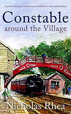 CONSTABLE AROUND THE VILLAGE a perfect feel-good read from one of Britain's best-loved authors (Constable Nick Mystery Book 3)