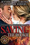 Saving the Rookie (Jackson Hole Firefighter #4)