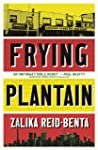 Frying Plantain: Longlisted for the Giller Prize 2019