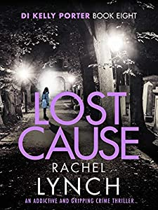 Lost Cause (DI Kelly Porter, #8)