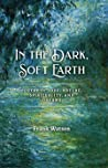 In the Dark, Soft Earth