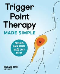 Trigger Point Therapy Made Simple by Richard Finn LMT CMTPT