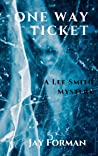 One Way Ticket (Lee Smith Mystery #1)
