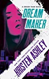 Dream Maker (Dream Team, #1) by Kristen Ashley