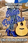 Moonlighting with the British Rock Star (Georgia Moon Romance)