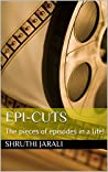 EPI-CUTS: THE PIECES OF EPISODES IN A LIFE! (S-THREE Book 1)
