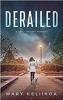 Derailed (A Kelly Pruett Mystery #1)
