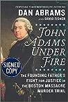 John Adams Under Fire - Signed / Autographed Copy