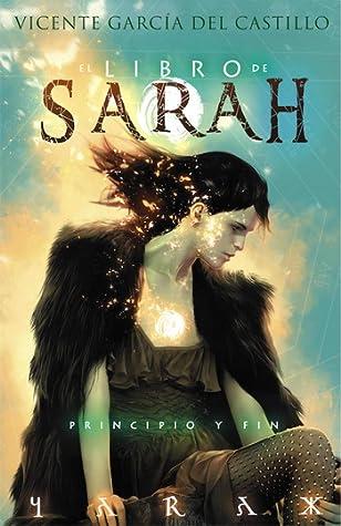Principio y fin (El libro de Sarah, #4)
