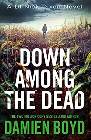 Down Among the Dead (DI Nick Dixon Crime #10)