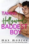 Taming Hollywood's Baddest Boy (Hollywood, #1)