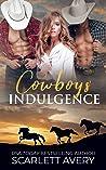 Cowboys' Indulgence: Cowboy Billionaires (Falling for a Cowboy Series)