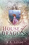 House of Dragons (Royal Houses, #1)