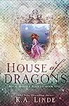 House of Dragons (Royal Houses, #1)