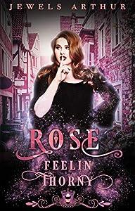 Rose: Feelin Thorny (Jewels Cafe: Rose #2)