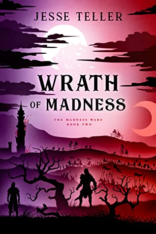 Wrath of Madness (The Madness Wars, #2)