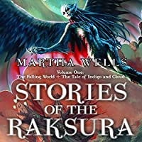 Stories of the Raksura: The Falling World & The Tale of Indigo and Cloud (Stories of the Raksura, #1)