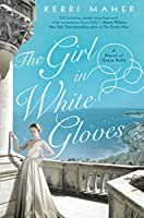 The Girl in White Gloves: A Novel of Grace Kelly