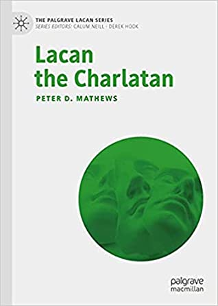 Lacan the Charlatan (The Palgrave Lacan Series)