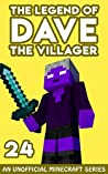 Dave the Villager 24: An Unofficial Minecraft Book (The Legend of Dave the Villager)