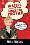 18 Steps to an All-Star Linkedin Profile : How to get started on Linkedin