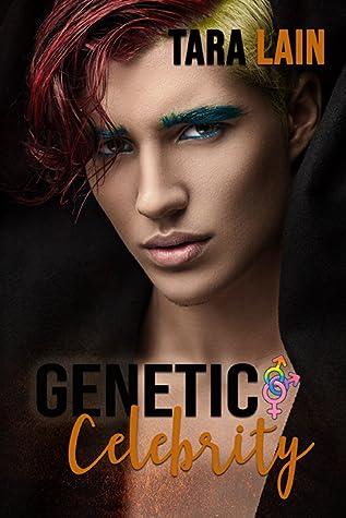 Genetic Celebrity (Genetic Attraction, #4)